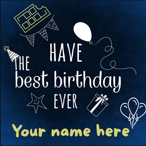 Have The Best Birthday Ever Greeting Card With Name